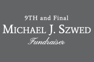 Honored to be a Title Sponsor for the 9th (and final) Michael J. Szwed Fundraiser on April 22.
