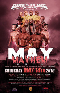 May Mayhem PGI is sponsoring the May Mayhem Wrestling Event benefiting the Police Athletic League on May 14th.